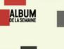 L'album de la semaine+