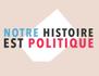 Notre histoire est politique